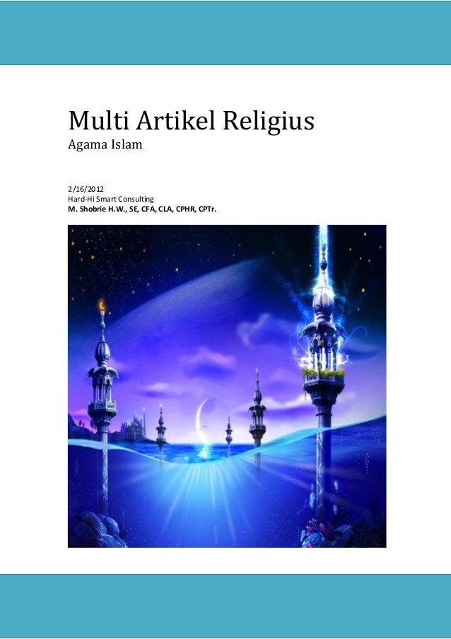 Multi Artikel Religius  Agama Islam  2/16/2012  Hard-Hi Smart Consulting  M. Shobrie H.W., SE, CFA, CLA, CPHR, CPTr.