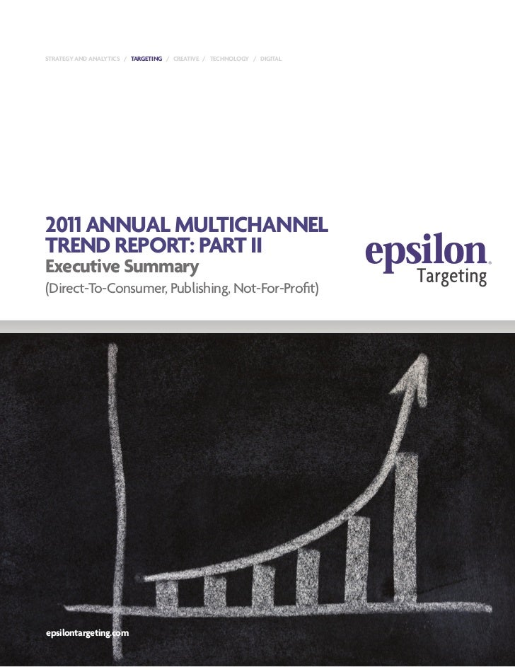 STRATEGY AND ANALYTICS / TARGETING / CREATIVE / TECHNOLOGY / DIGITAL2011 ANNUAL MULTICHANNELTREND REPORT: PART IIExecutive...