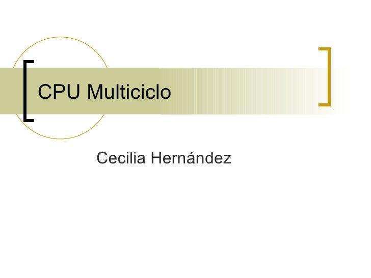 CPU Multiciclo Cecilia Hernández
