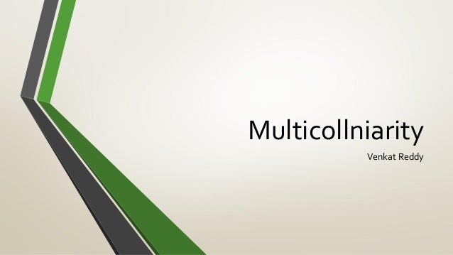 Multicollniarity          Venkat Reddy