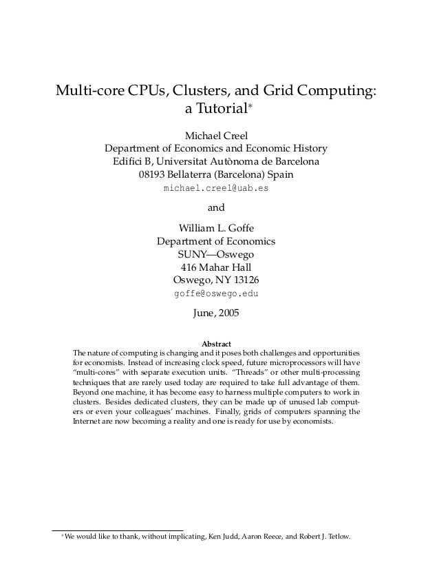 Multi-core CPUs, Clusters, and Grid Computing: a Tutorial∗ Michael Creel Department of Economics and Economic History Edifi...