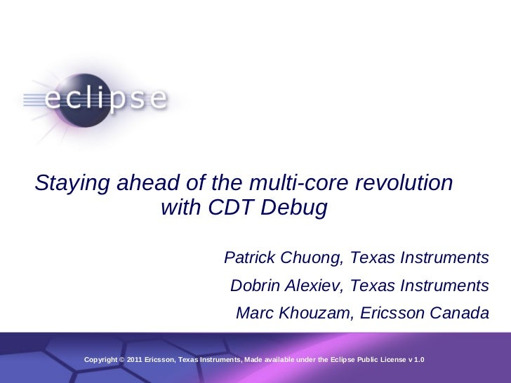 1Staying ahead of the multi-core revolution            with CDT Debug                                           Patrick Ch...