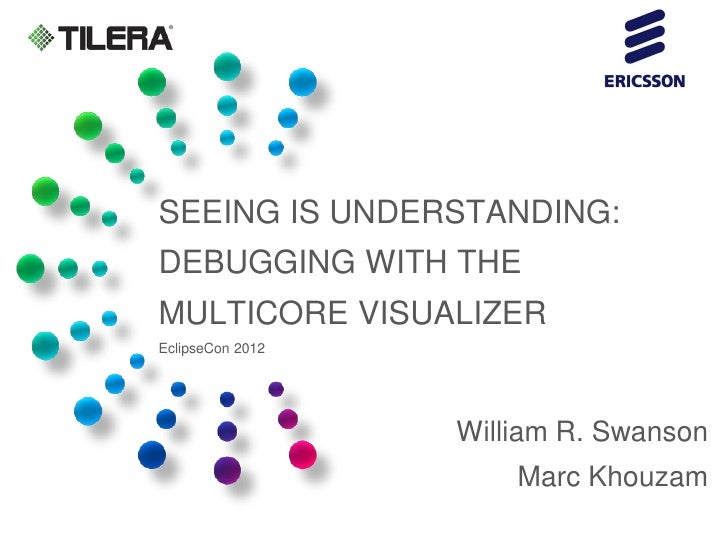 Seeing is Understanding: Debugging with the Multicore Visualizer