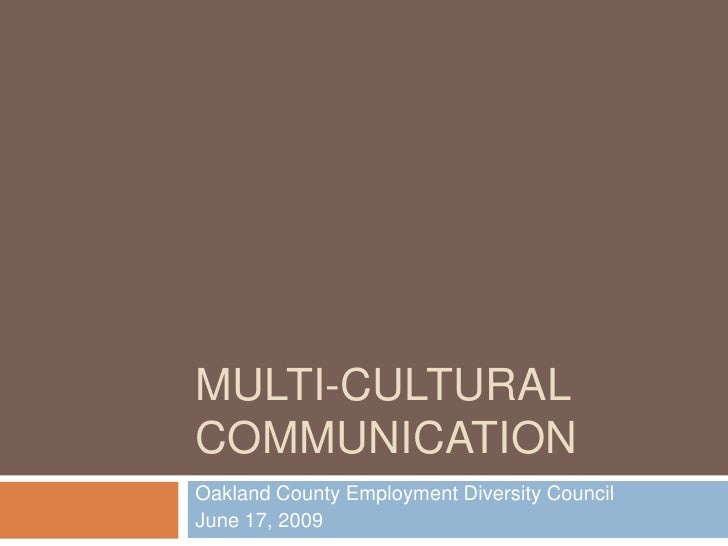 Multi-Cultural Communication<br />Oakland County Employment Diversity Council<br />June 17, 2009<br />