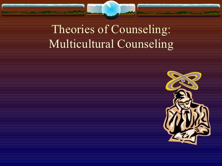 Theories of Counseling: Multicultural Counseling