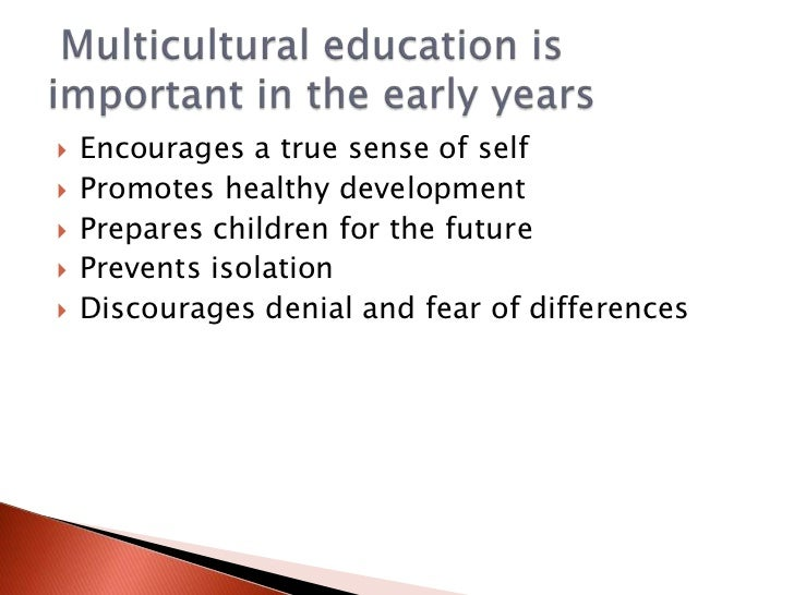 multiculturalism in education Multicultural education: teachers' perceptions and preparation multiculturalism can the contributions approach to multicultural education emphasizes.
