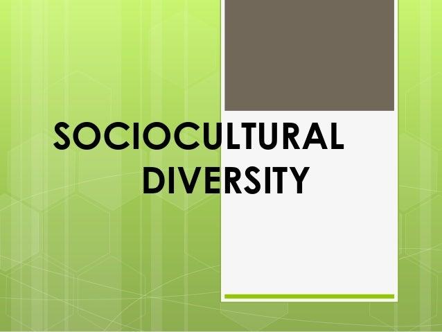 SOCIOCULTURAL DIVERSITY