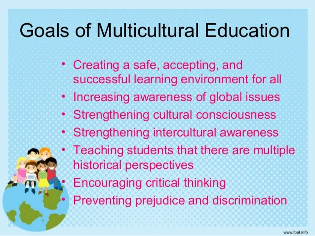 teaching with a multicultural perspective 235 multicultural education: using penn state's teacher education performance framework to help education students develop a multicultural perspective.