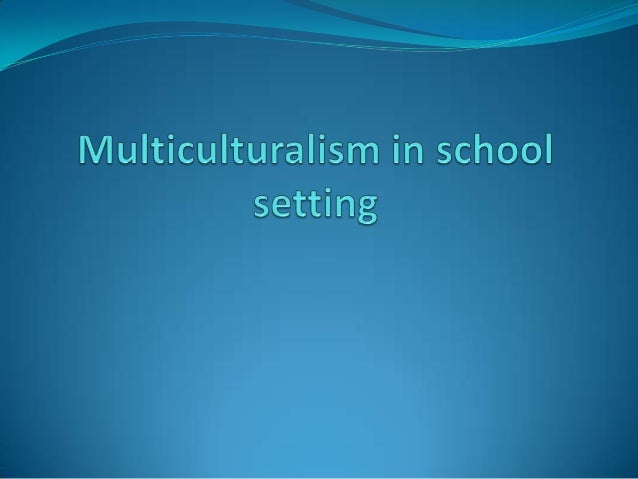 Multiculturalism in school setting