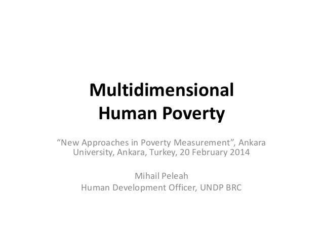 Multidimensional Human Poverty - New Approaches in Poverty Measurement