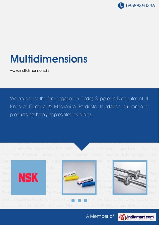 08588850336A Member ofMultidimensionswww.multidimensions.inNSK Linear Guides NSK Greases NSK Ball Screw NSK Table NSK Mono...