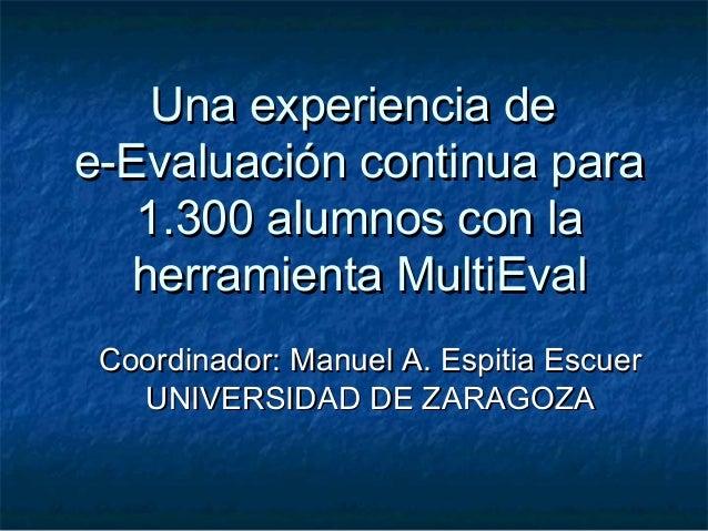 Una experiencia deUna experiencia dee-Evaluación continua parae-Evaluación continua para1.300 alumnos con la1.300 alumnos ...