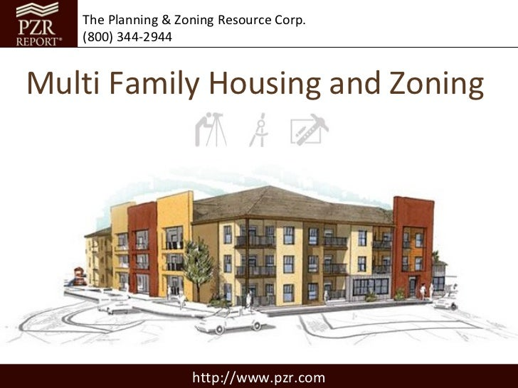 The Planning & Zoning Resource Corp.   (800) 344-2944Multi Family Housing and Zoning                    http://www.pzr.com