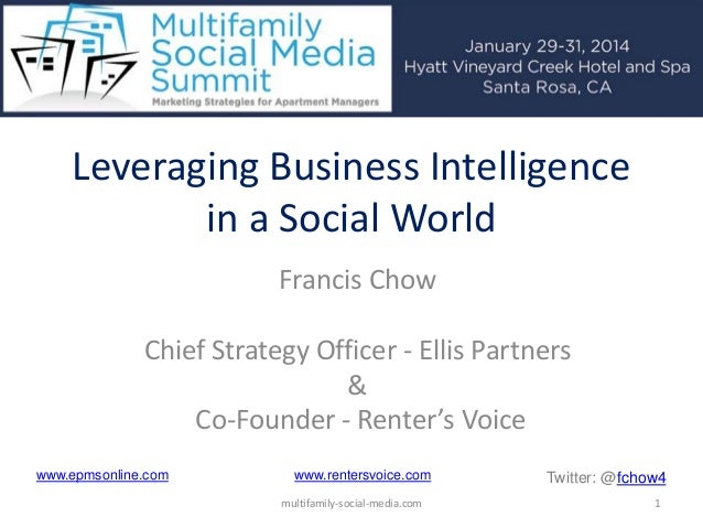 Leveraging Business Intelligence in a Social World Francis Chow Chief Strategy Officer - Ellis Partners & Co-Founder - Ren...