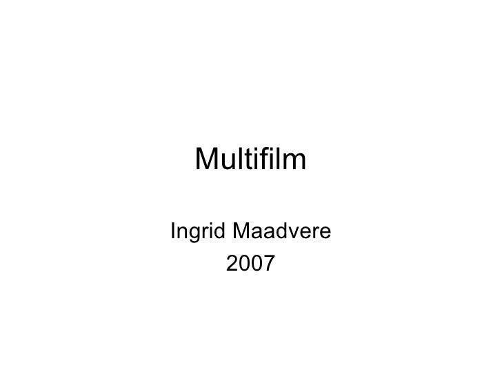 Multifilm Ingrid Maadvere 2007