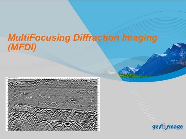 MultiFocusing Diffraction Imaging(MFDI)