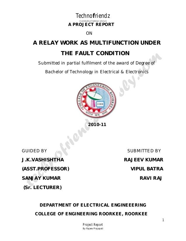 Technofriendz A community of technical scholars  A PROJECT REPORT ON  A RELAY WORK AS MULTIFUNCTION UNDER THE FAULT CONDIT...