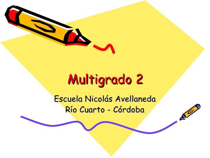 Multigrado 2 Escuela Nicolás Avellaneda Río Cuarto - Córdoba
