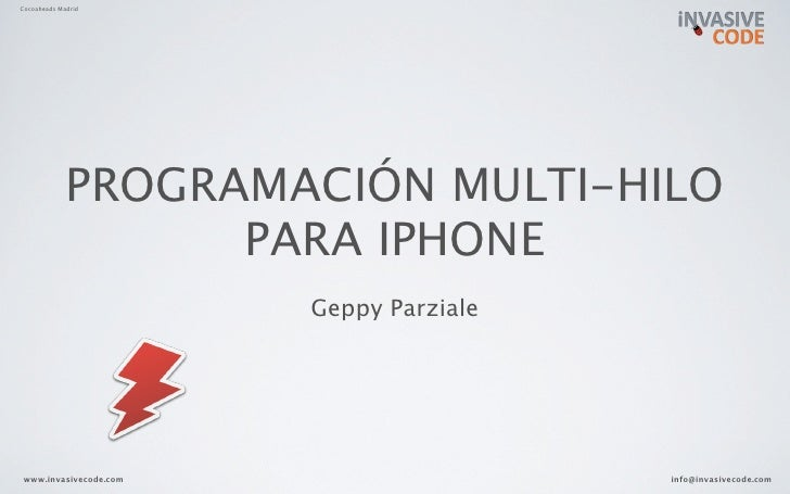 Cocoaheads Madrid                  PROGRAMACIÓN MULTI-HILO                    PARA IPHONE                        Geppy Par...