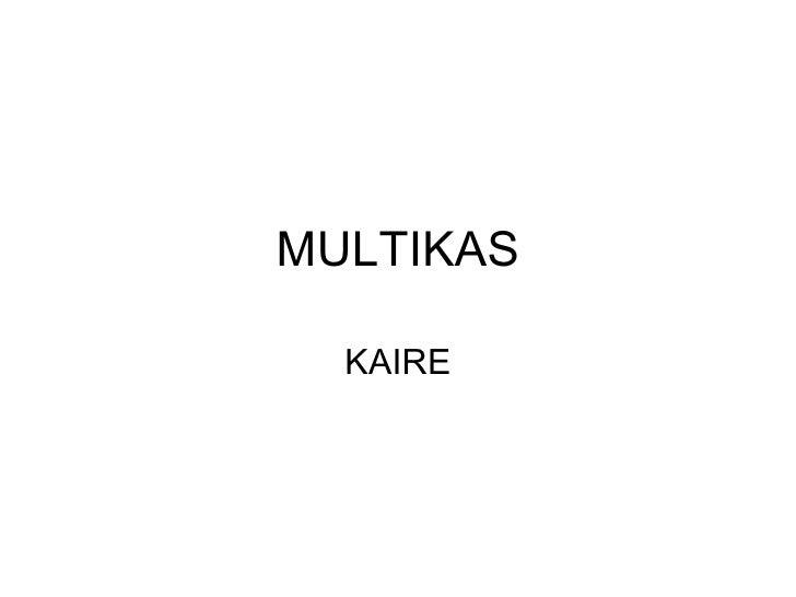 MULTIKAS KAIRE