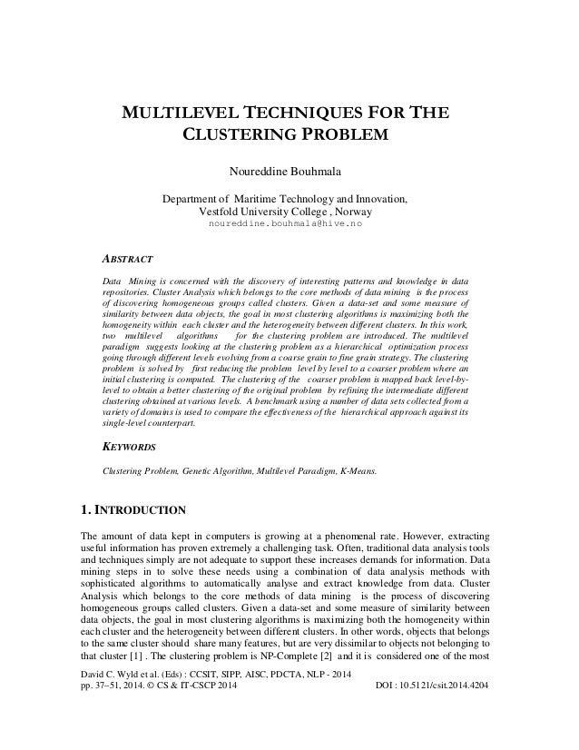 MULTILEVEL TECHNIQUES FOR THE CLUSTERING PROBLEM Noureddine Bouhmala Department of Maritime Technology and Innovation, Ves...
