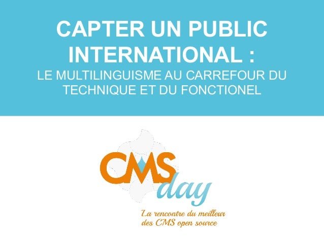 CMSday 2013 - Capter un public international
