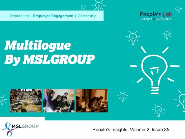 Reputation | Employee Engagement | Citizenship  Multilogue By MSLGROUP  People's Insights: Volume 2, Issue 35