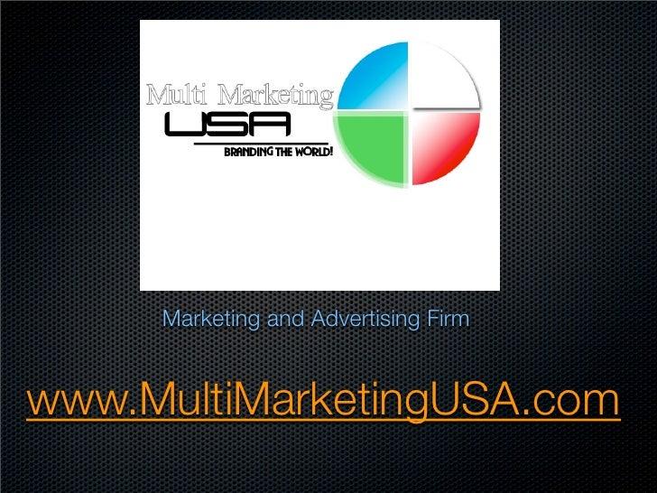 Marketing and Advertising Firmwww.MultiMarketingUSA.com