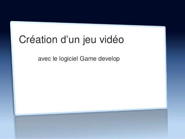 Création d'un jeu vidéo avec le logiciel Game develop
