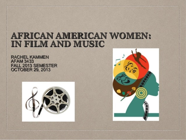 African American Women: In Film and Music