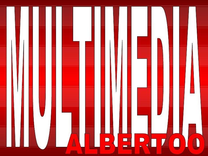 MULTIMEDIA ALBERTOO
