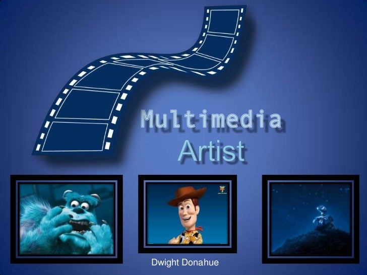 MultimediaArtist<br />Dwight Donahue<br />
