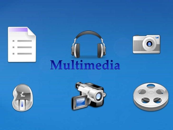MultimediaMultimedia es un termino que se refiere a cualquier objeto o sistema que utiliza múltiples medios de expresión (...
