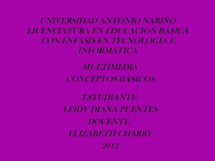 UNIVERSIDAD ANTONIO NARIÑOLICENCIATURA EN EDUCACION BÁSICA   CON ENFASIS EN TECNOLOGIA E           INFORMATICA          MU...