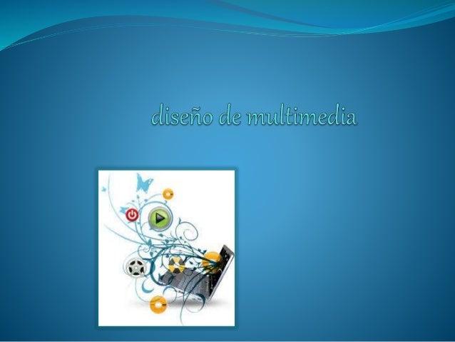MultimediaEs cualquier combinación de texto, arte gráfico, sonido animación y video que llega a nosotros por computadora u...