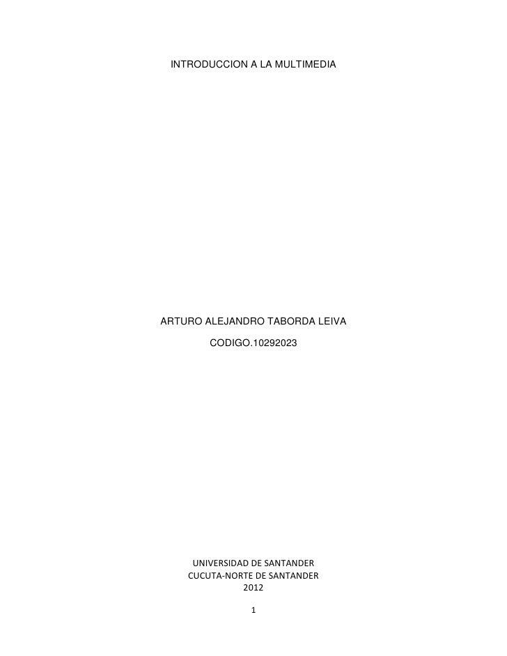 INTRODUCCION A LA MULTIMEDIAARTURO ALEJANDRO TABORDA LEIVA        CODIGO.10292023     UNIVERSIDAD DE SANTANDER    CUCUTA-N...