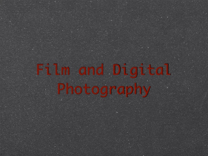 Film and Digital    Photography