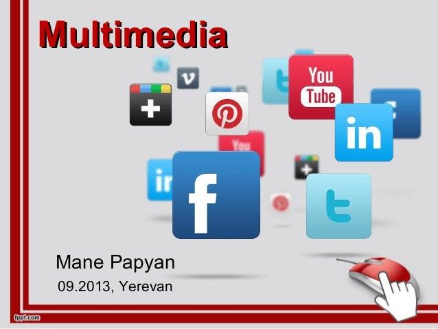 MultimediaMultimedia Mane Papyan 09.2013, Yerevan