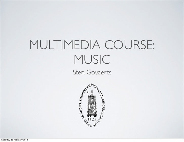 MULTIMEDIA COURSE:                                  MUSIC                                  Sten GovaertsSaturday 26 Februa...