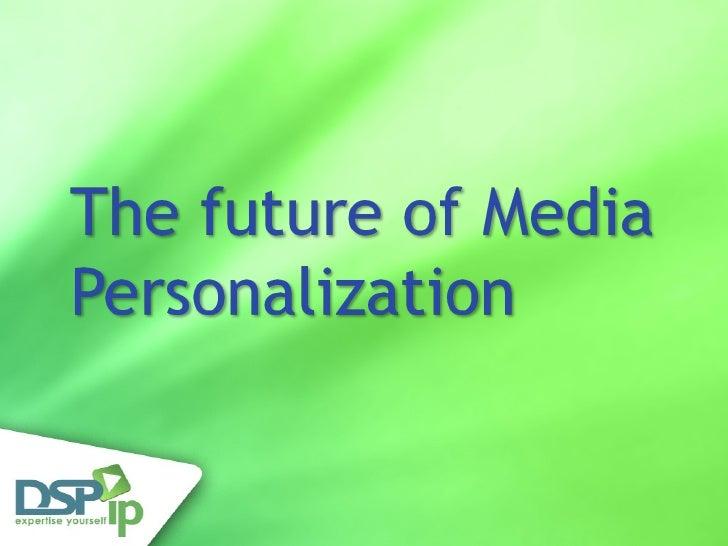 Multimedia  Personalization