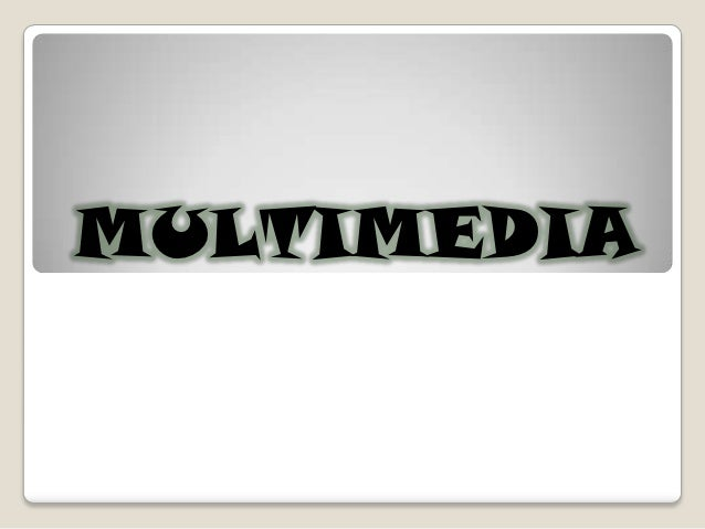 Multimedia.pptx [autoguardado]