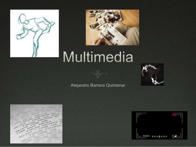 ¿Qué es la multimedia?   Se podría decir que la misma palabra lo dice, multi-media.  Se refiere a muchos medios para real...