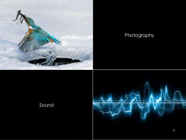 Photography  Sound  1