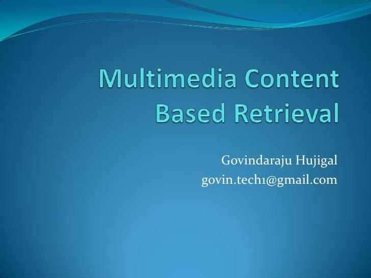 Multimedia content based retrieval slideshare.ppt