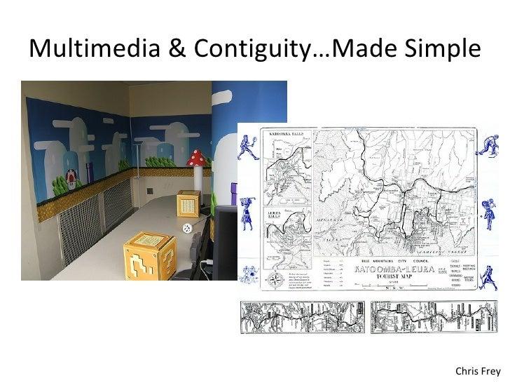Multimedia & Contiguity…Made Simple <ul><li>Chris Frey </li></ul>