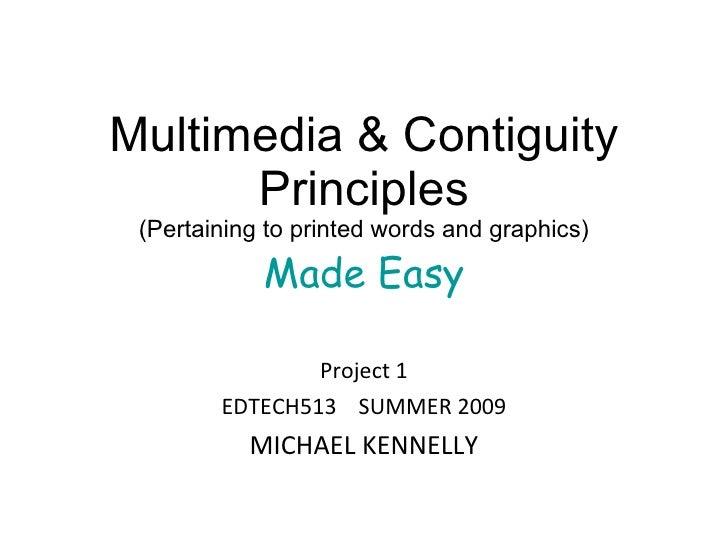 Multimedia & Contiguity Principles Michael