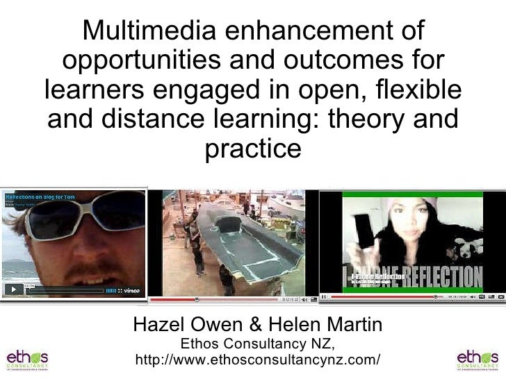 Multimedia enhancement of opportunities and outcomes for learners engaged in open, flexible and distance learning: Theory and practice