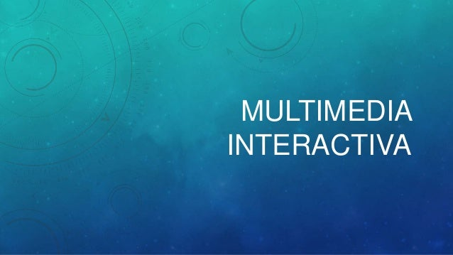 MULTIMEDIA INTERACTIVA