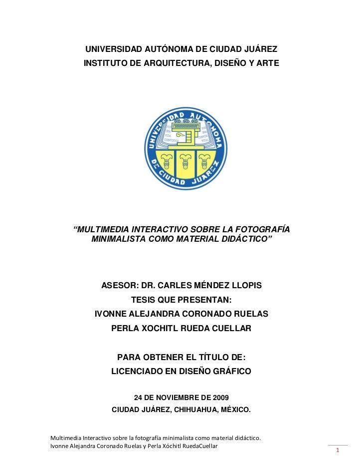 """UNIVERSIDAD AUTÓNOMA DE CIUDAD JUÁREZ            INSTITUTO DE ARQUITECTURA, DISEÑO Y ARTE        """"MULTIMEDIA INTERACTIVO S..."""