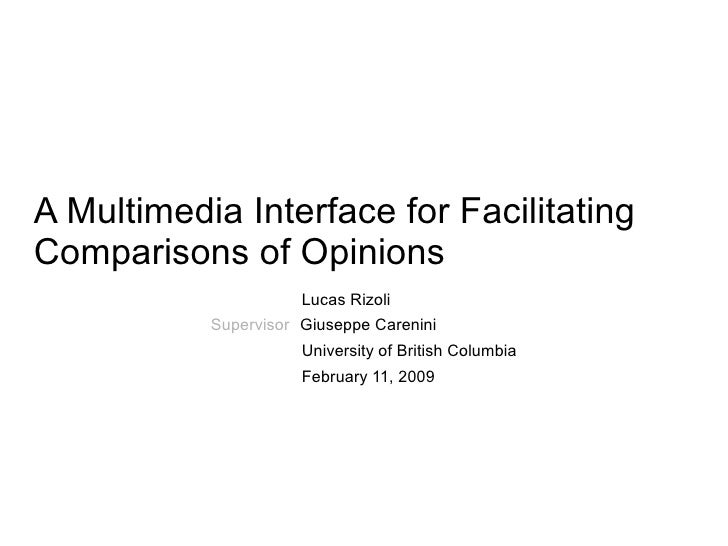 A Multimedia Interface For Facilitating Comparisons Of Opinions (Thesis Presentation)